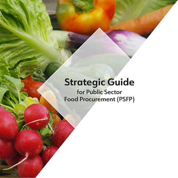 Strength2Food Strategic Guide for Public Sector Food Procurement (PSFP)